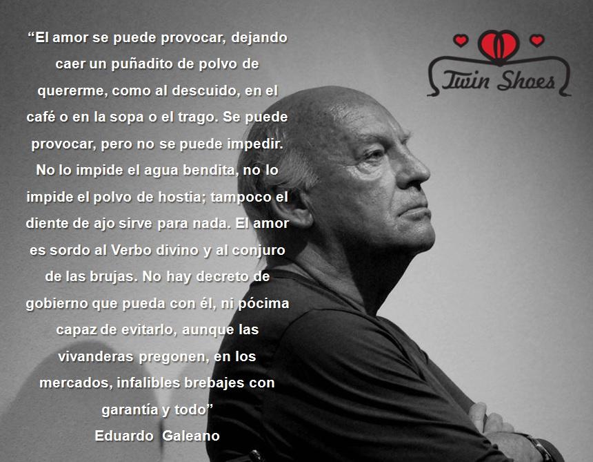 20 Frases De Amor De Eduardo Galeano